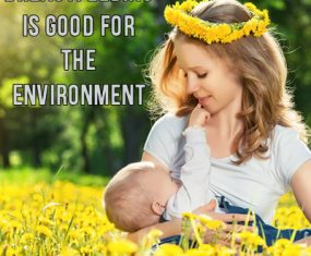 Breastfeeding is GOOD for the environment